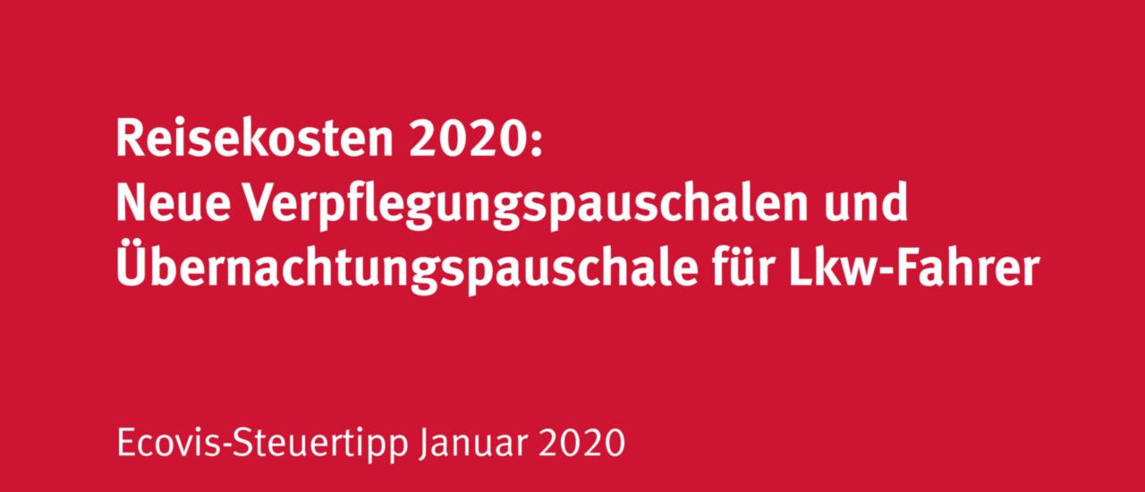 Reisekosten 2020: Neue Verpflegungspauschalen und Übernachtungspauschale für Lkw-Fahrer