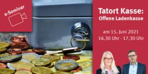 e-Seminar Tatort Kasse: Offene Ladenkasse