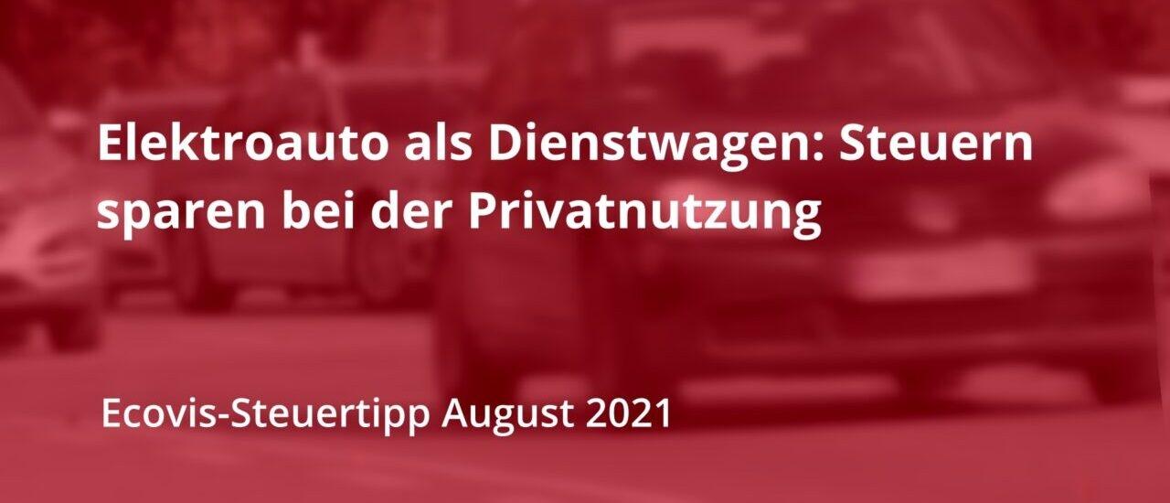 Elektroauto als Dienstwagen: Steuern sparen bei der Privatnutzung